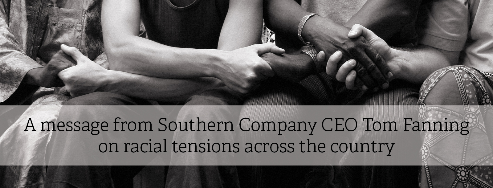 A message from Southern Company CEO Tom Fanning on racial tensions across the country